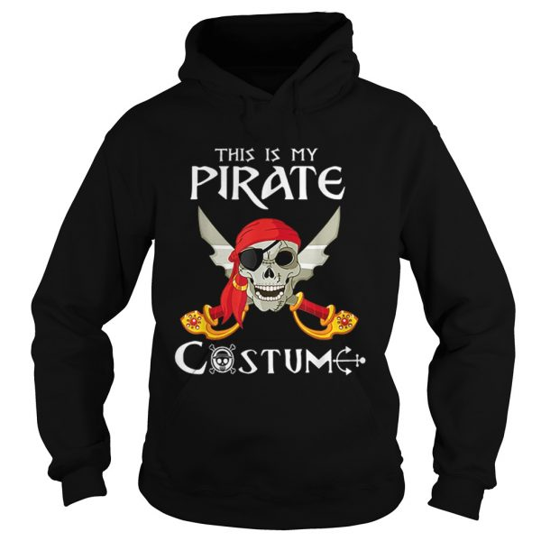 This Is My Pirate Costume Funny Costume Halloween Gift  Hoodie