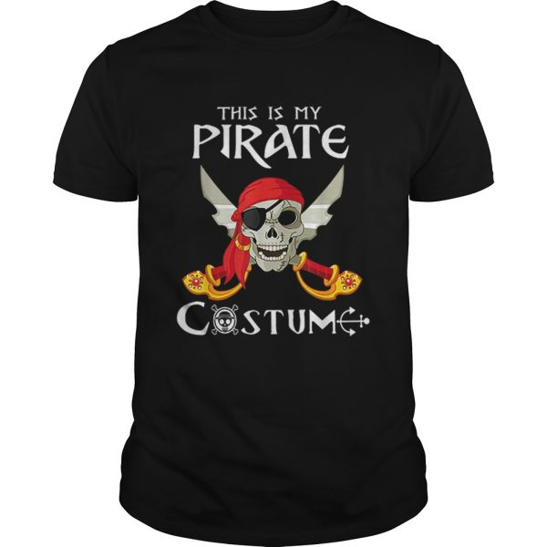 This Is My Pirate Costume Funny Costume Halloween Gift  Unisex