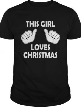 This girl loves Christmas ugly shirt