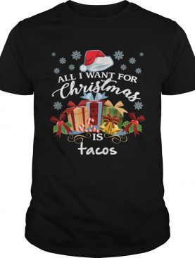 All I Want For Christmas Is Tacos Funny Mexican Food shirt