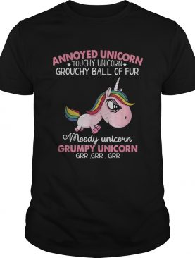 Annoyed Unicorn touch Unicorn grouchy ball of fur moody Unicorn Grumpy Unicorn shirt