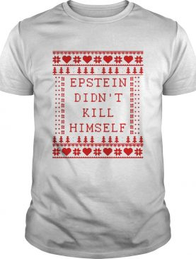 Epstein Didnt Kill Himself Christmas shirt