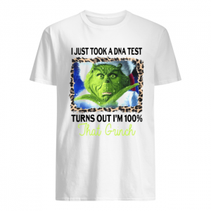 I just took a DNA test turns out I'm 100% that Grinch  Classic Men's T-shirt