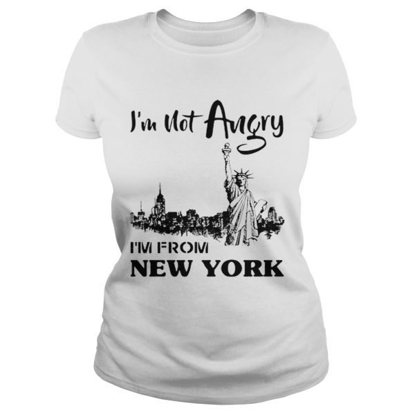 Im Not Angry Im From New York  Classic Ladies