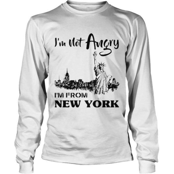 Im Not Angry Im From New York  LongSleeve