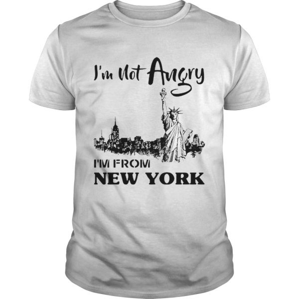 Im Not Angry Im From New York  Unisex