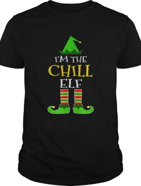 Im The Chill Elf Matching Family Group Christmas shirt