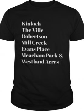 Kinloch The Ville Robertson Mill Creek Evans Place shirt