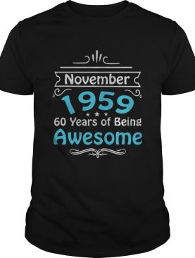 November 1959 60 Years Of Being Awesome shirt