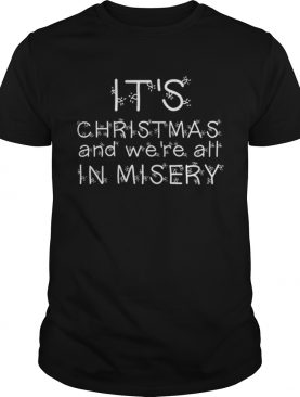 Were all in misery Clark Griswold Quote shirt