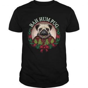 Bah Hum Pug Funny Christmas Pun for Pug Lovers  Unisex