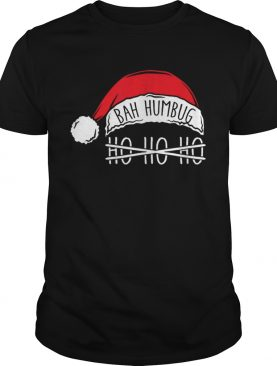 Bah Humbug Santa Hat No Ho Ho Ho Anti Xmas Grouch shirt