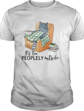 Cat lazy its too peoplely outside shirt