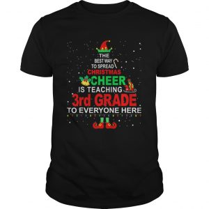 Elf Christmas Cheer is teaching 3rd Grade to everyone here  Unisex
