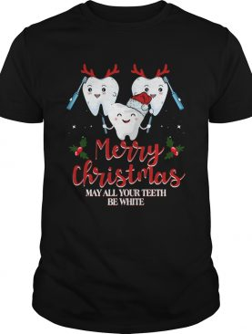 Merry christmas may all your teeth be wihite shirt