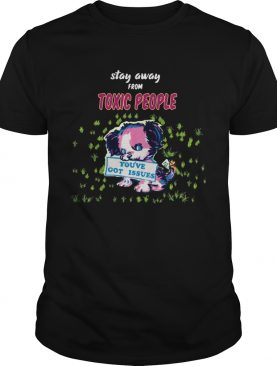 Stay Away From Toxic People shirt
