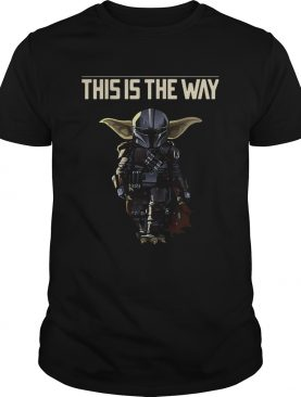 Baby Yoda The Mandalorian This Is The Way shirt