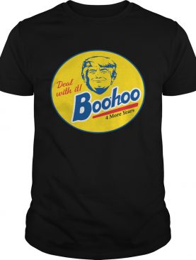 Donald Trump Deal With It Boohoo shirt