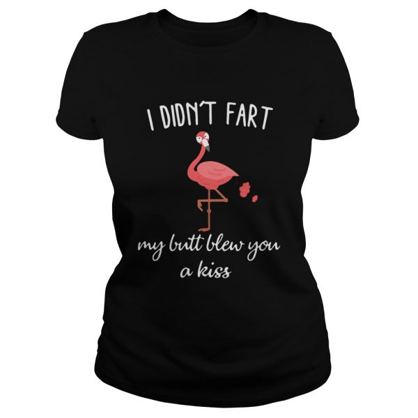 Flamingo i didnt fart my butt blew you a kiss  L Classic Ladies