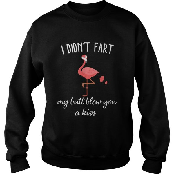 Flamingo i didnt fart my butt blew you a kiss  L Sweatshirt