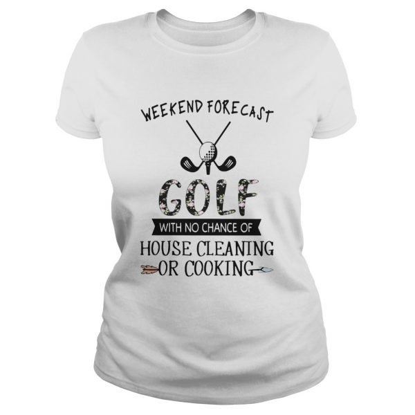 Floral Weekend Forecast Golf With No Chance Of House Cleaning Or Cooking  Classic Ladies