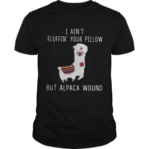 I Aint Fluffin Your Pillow But Alpaca Wound  Unisex