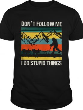 Vintage Bigfoot Dog Sledding Dont Follow Me I Do Stupid Things shirt