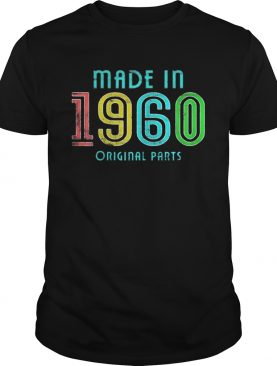 158150407760th Birthday Made in 1960 Vintage Original Parts shirt