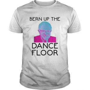 Bern Up The Dance Floor  Unisex