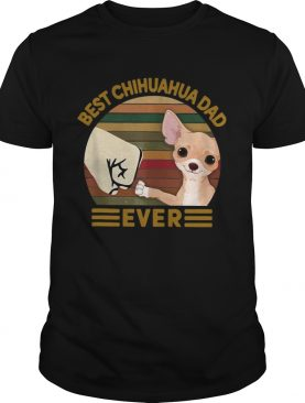 Best chihuahua DAD EVER Bump fist Vintage shirt