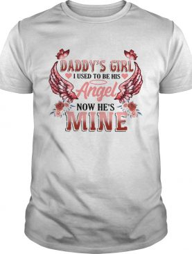 Daddys Girl I Used To Be His Now Hes Mine shirt