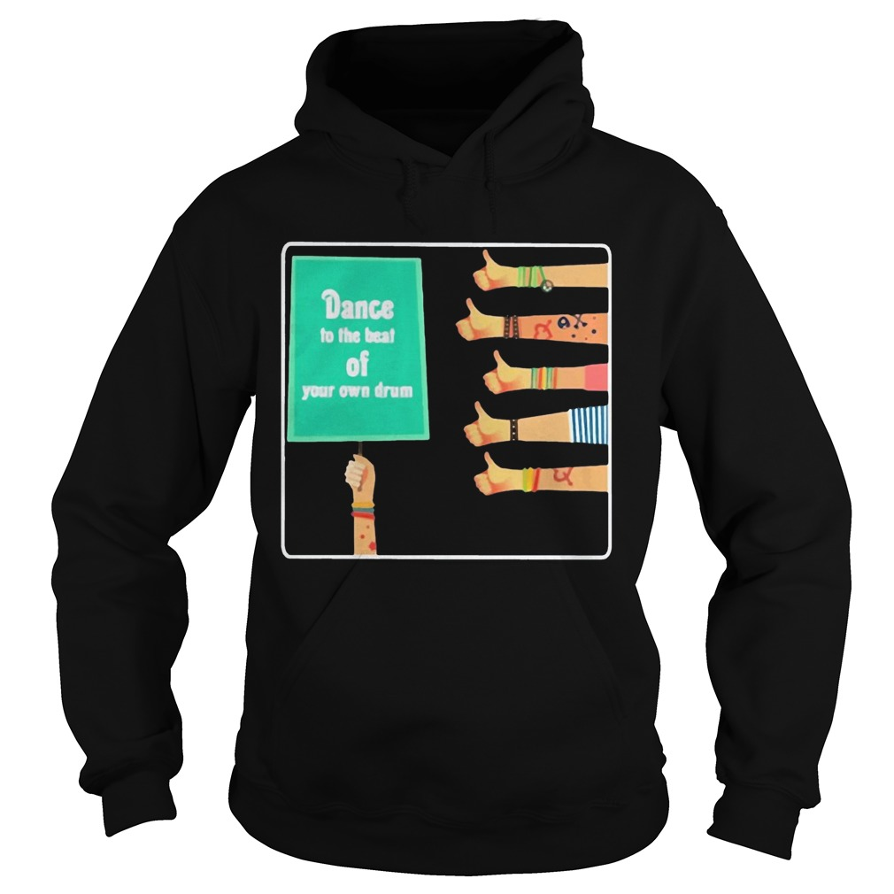 Hand like Dance to the beat of your own drum Hoodie