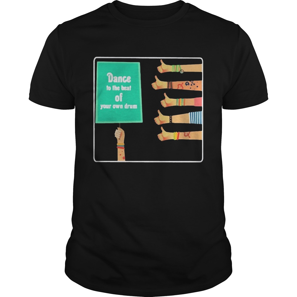 Hand like Dance to the beat of your own drum Unisex