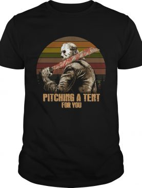 Jason Friday The 13th Pitching A Tent For You Vintage shirt