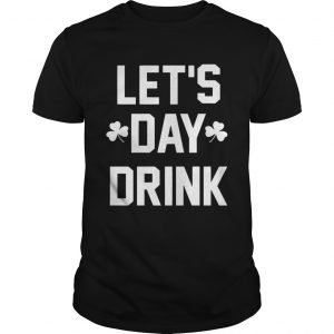 Let day drink  Unisex