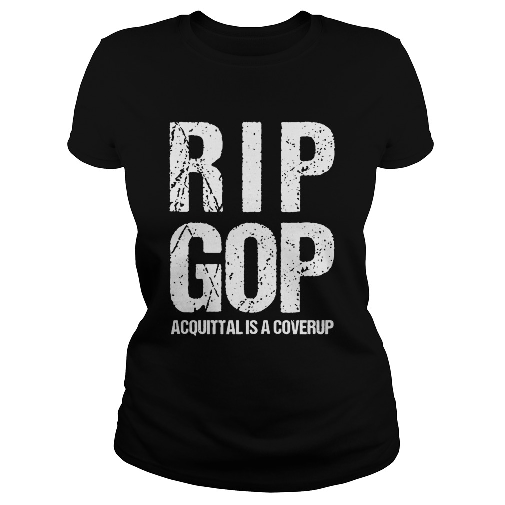 RIP GOP Acquittal Coverup Trump Impeachment Trial Protest Zip Classic Ladies