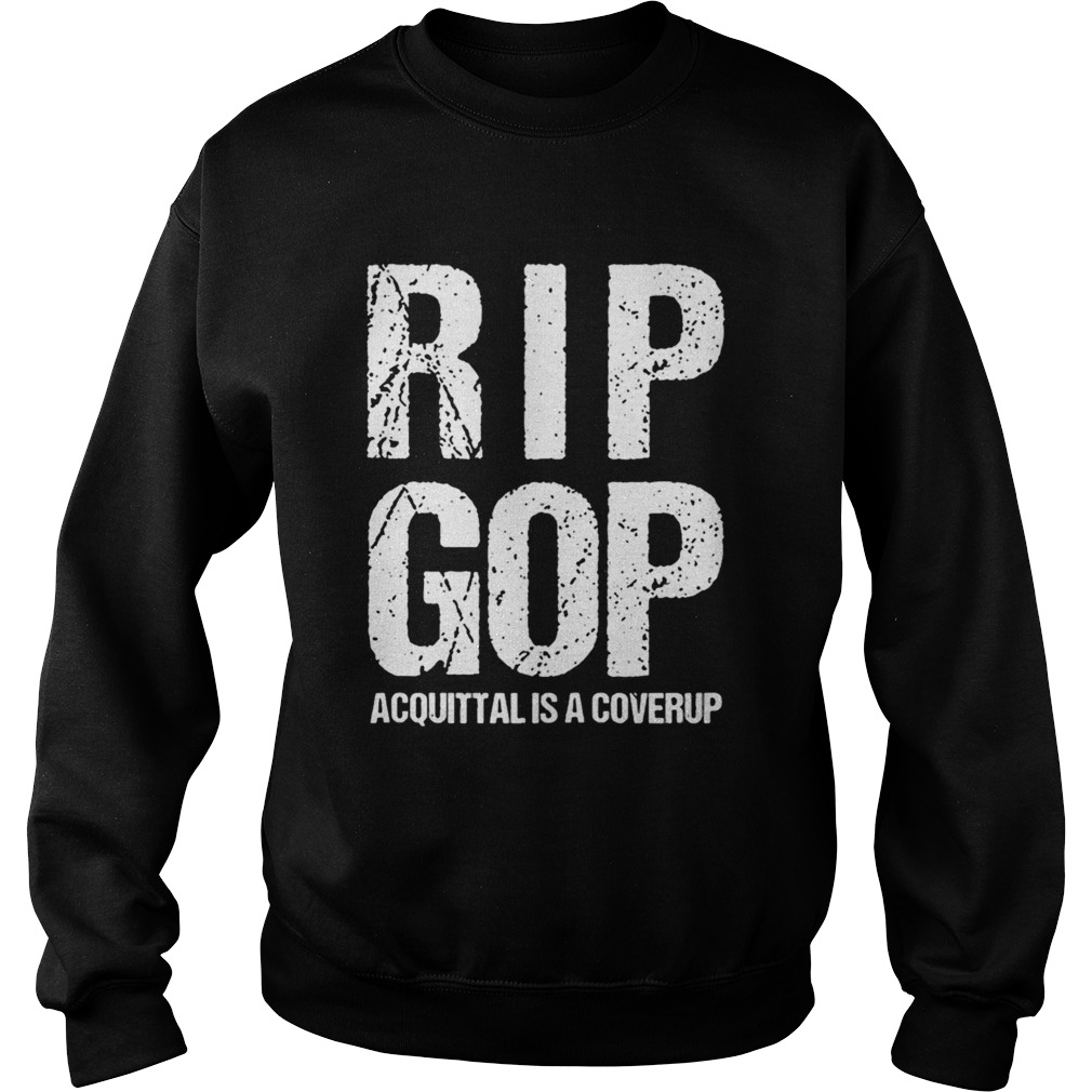 RIP GOP Acquittal Coverup Trump Impeachment Trial Protest Zip Sweatshirt