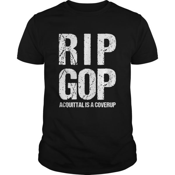 RIP GOP Acquittal Coverup Trump Impeachment Trial Protest Zip  Unisex