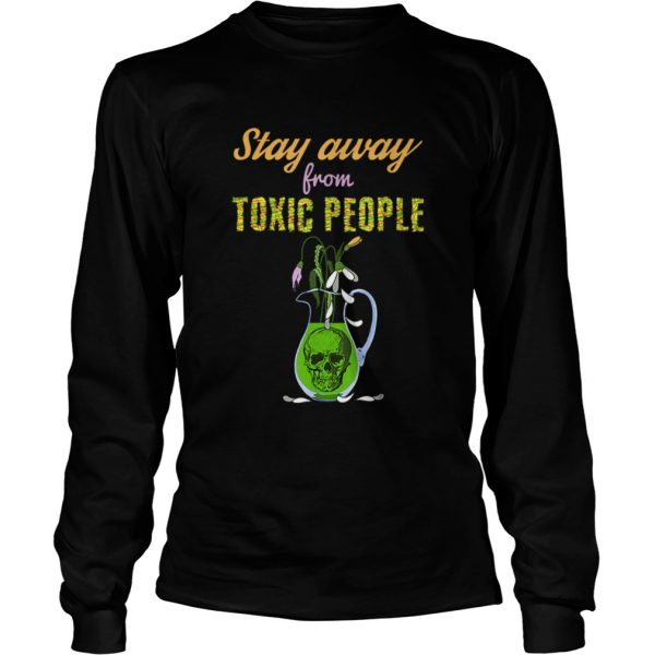 Skull And Flowers Sarcastic Stay Away From Toxic People  LongSleeve