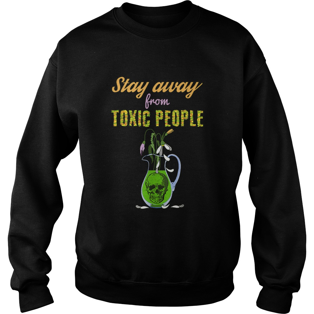 Skull And Flowers Sarcastic Stay Away From Toxic People Sweatshirt