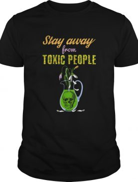 Skull And Flowers Sarcastic Stay Away From Toxic People shirt
