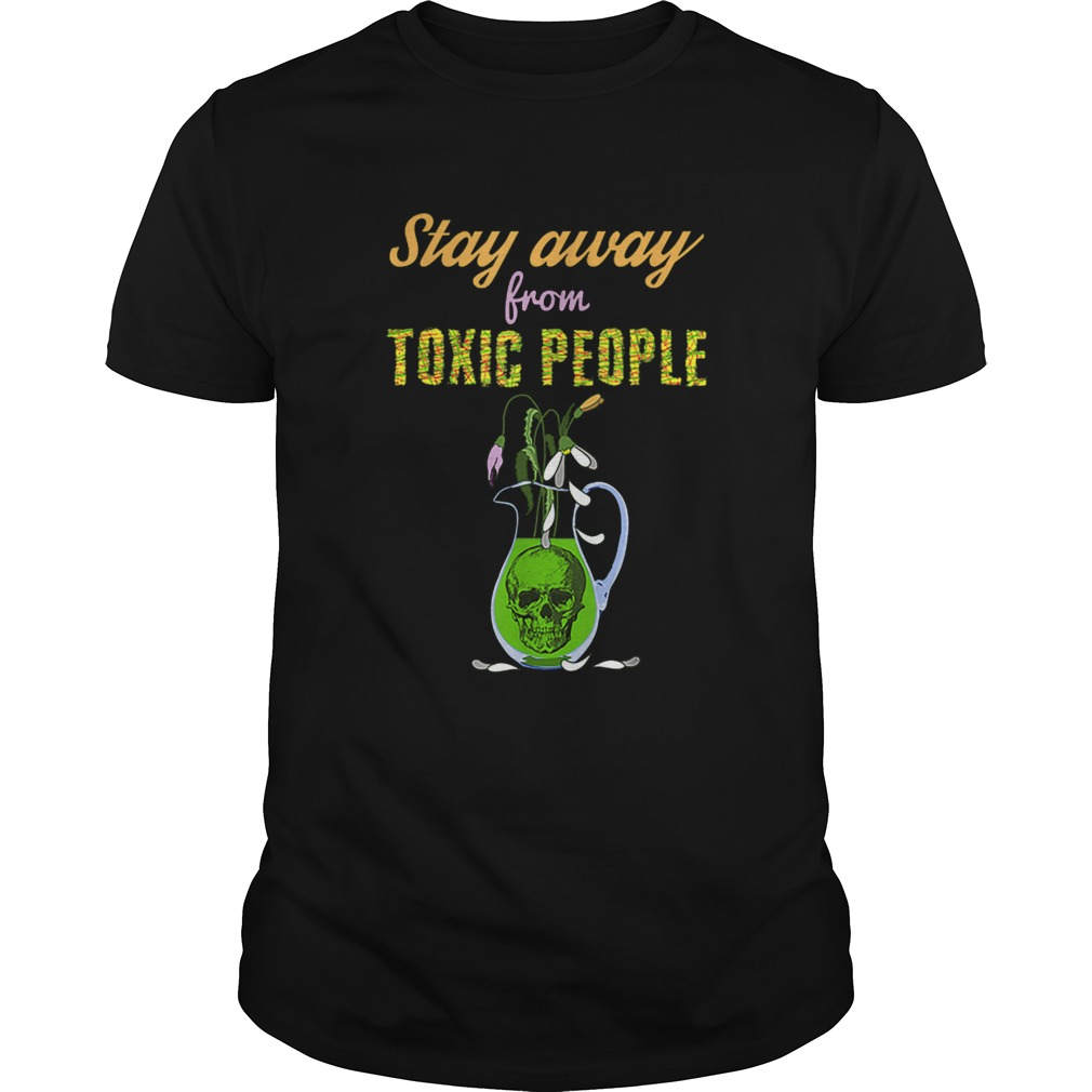 Skull And Flowers Sarcastic Stay Away From Toxic People Unisex