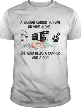 Woman Also Needs A Camper And A Dog On Wine shirt