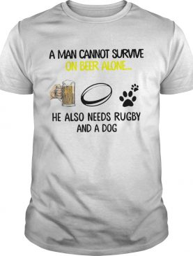 A Man Cannot Survive On Beer Alone He Also Needs Rugby Premium And A Dog shirt