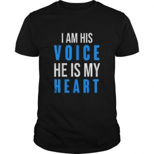 Autism Awareness Tees i am His Voice He Is My Heart  Unisex
