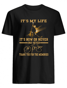 It's my life it's now or never 1962-4ever signature thank you for the memories shirt