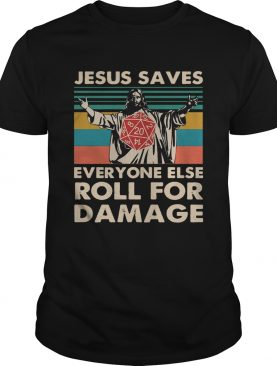 Jesus Saves Everyone Else Roll For Damage Vintage shirt