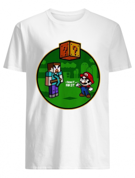Minecraft Super Mario I saw it first IF shirt