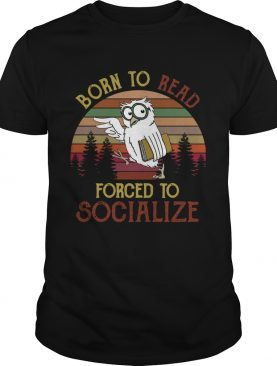 Owl Born To Read Forced To Socialize Vintage shirt