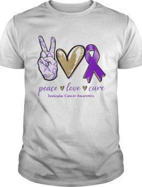 Peace Love Cure Testicular Cancer Awareness shirt